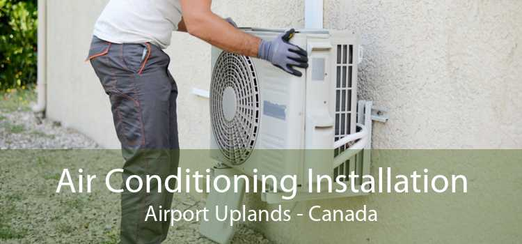 Air Conditioning Installation Airport Uplands - Canada