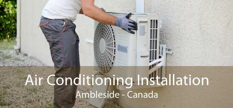 Air Conditioning Installation Ambleside - Canada
