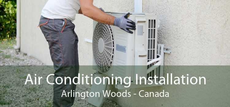 Air Conditioning Installation Arlington Woods - Canada