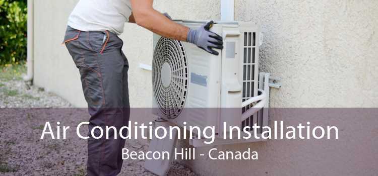 Air Conditioning Installation Beacon Hill - Canada