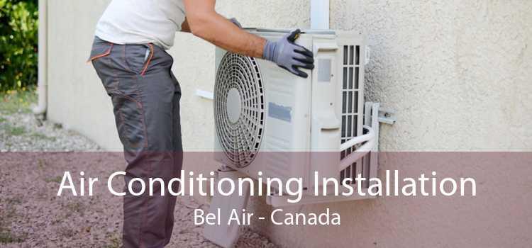 Air Conditioning Installation Bel Air - Canada