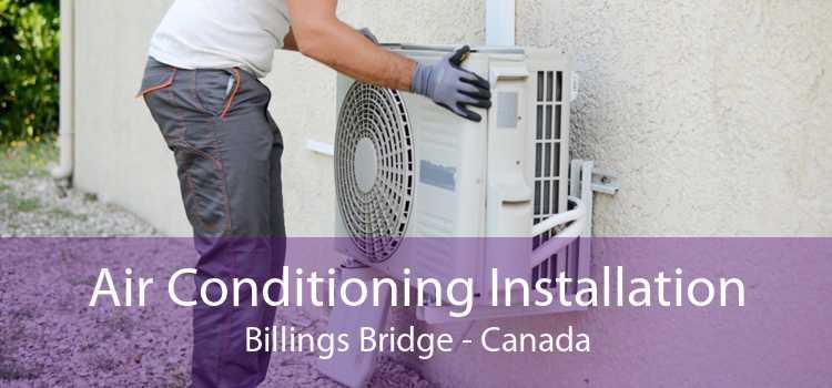 Air Conditioning Installation Billings Bridge - Canada