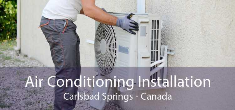 Air Conditioning Installation Carlsbad Springs - Canada