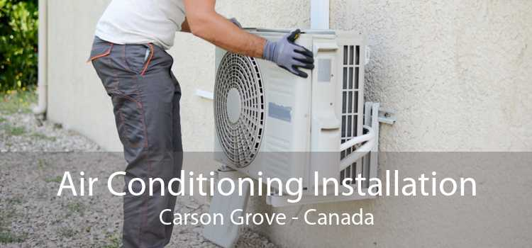 Air Conditioning Installation Carson Grove - Canada