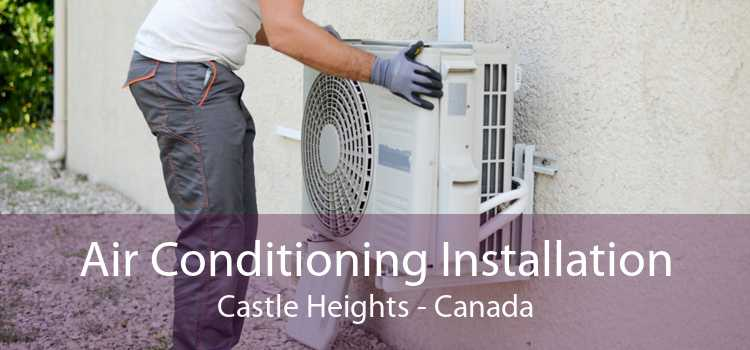 Air Conditioning Installation Castle Heights - Canada