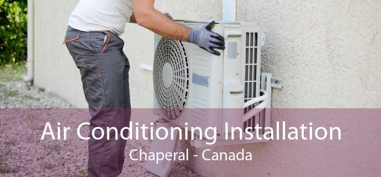 Air Conditioning Installation Chaperal - Canada