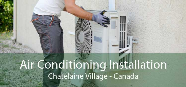 Air Conditioning Installation Chatelaine Village - Canada