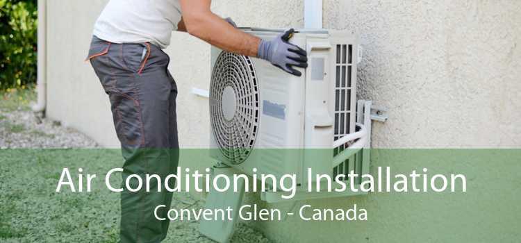 Air Conditioning Installation Convent Glen - Canada