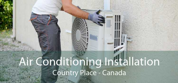 Air Conditioning Installation Country Place - Canada