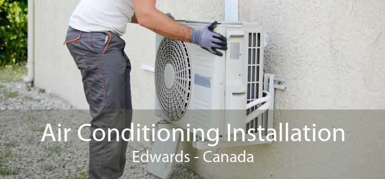 Air Conditioning Installation Edwards - Canada