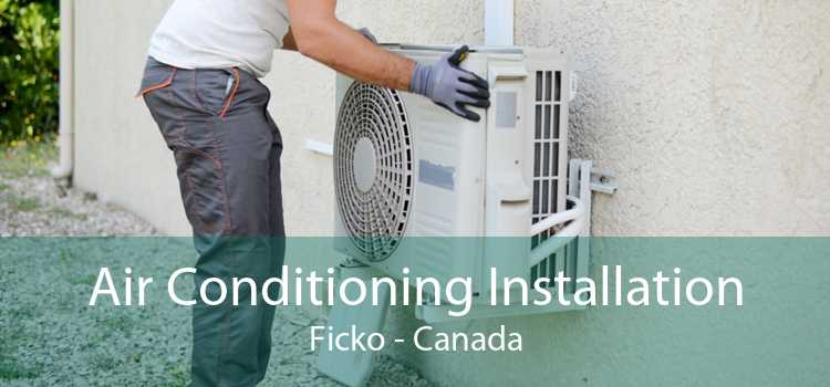 Air Conditioning Installation Ficko - Canada