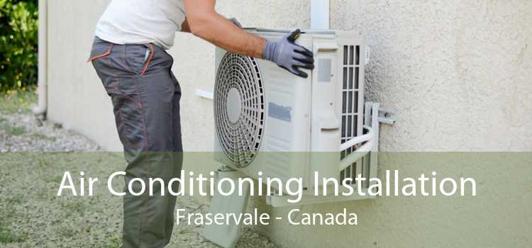 Air Conditioning Installation Fraservale - Canada