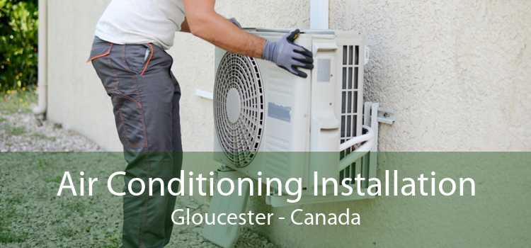 Air Conditioning Installation Gloucester - Canada