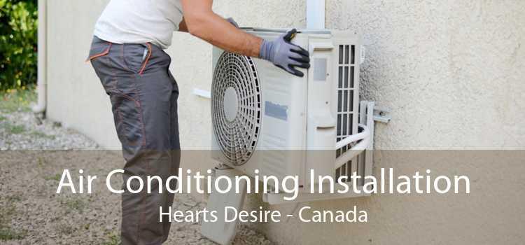 Air Conditioning Installation Hearts Desire - Canada
