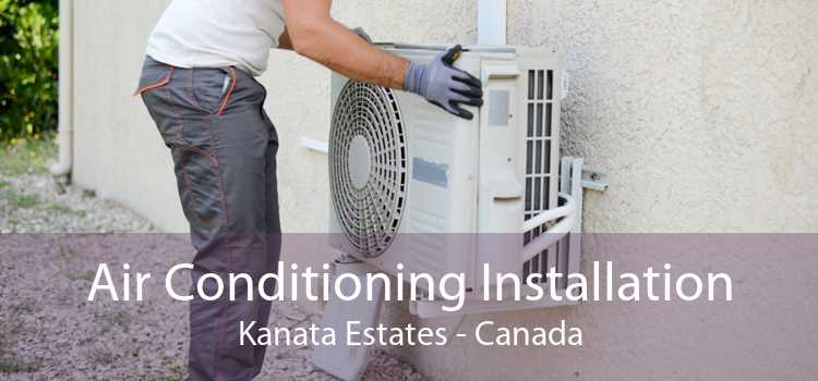 Air Conditioning Installation Kanata Estates - Canada