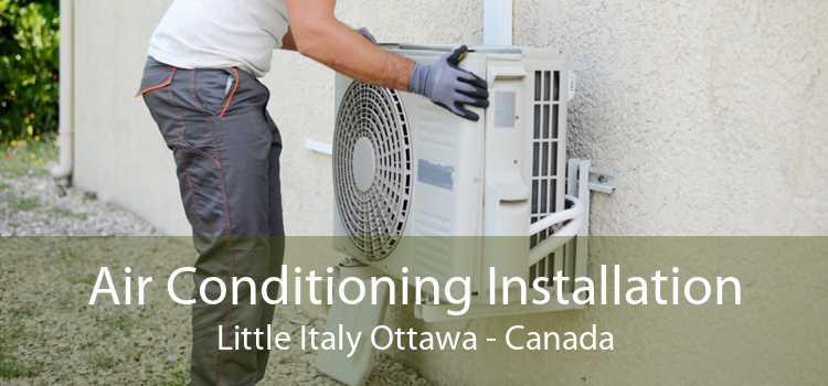 Air Conditioning Installation Little Italy Ottawa - Canada