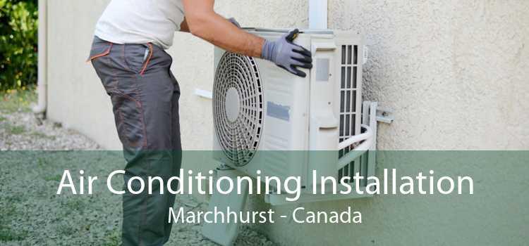 Air Conditioning Installation Marchhurst - Canada