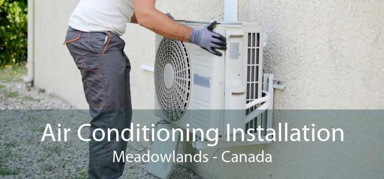 Air Conditioning Installation Meadowlands - Canada