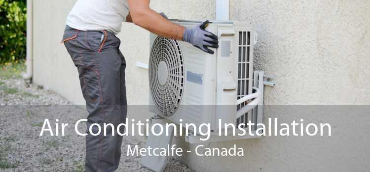 Air Conditioning Installation Metcalfe - Canada