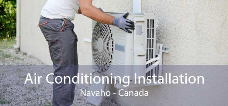 Air Conditioning Installation Navaho - Canada