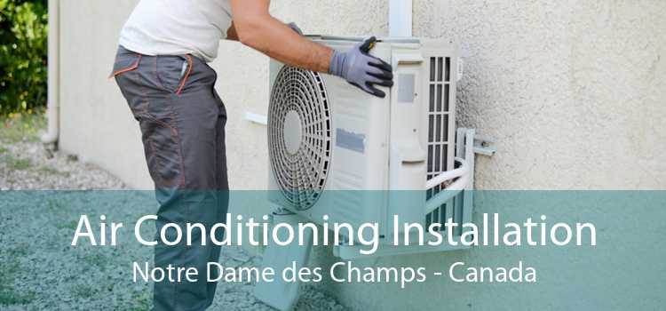 Air Conditioning Installation Notre Dame des Champs - Canada