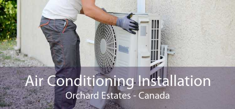 Air Conditioning Installation Orchard Estates - Canada