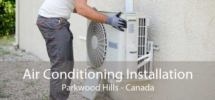 Air Conditioning Installation Parkwood Hills - Canada