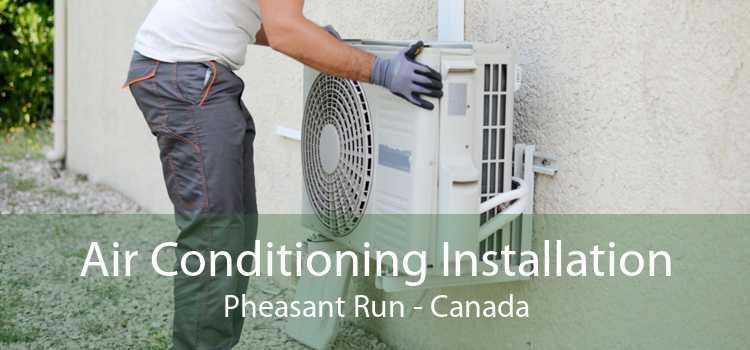 Air Conditioning Installation Pheasant Run - Canada