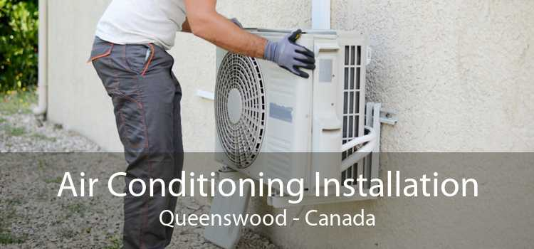 Air Conditioning Installation Queenswood - Canada