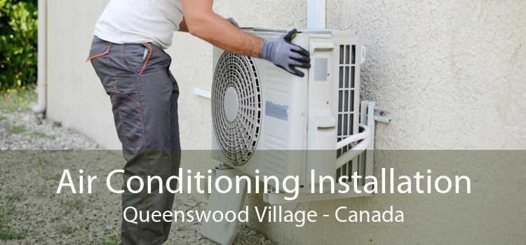 Air Conditioning Installation Queenswood Village - Canada