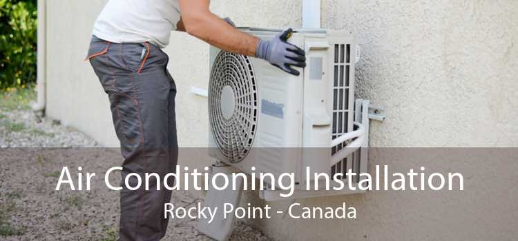 Air Conditioning Installation Rocky Point - Canada