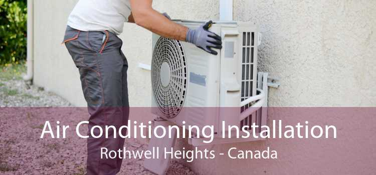 Air Conditioning Installation Rothwell Heights - Canada