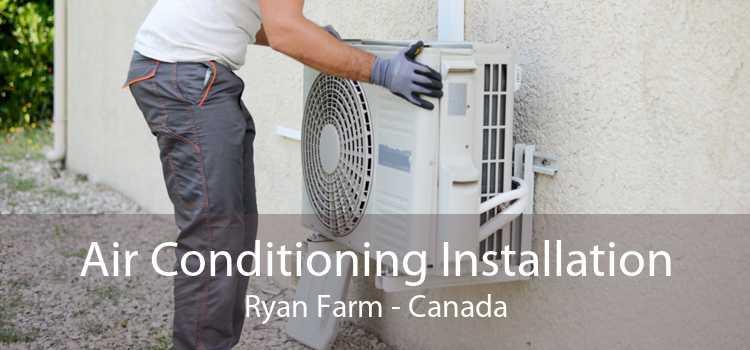 Air Conditioning Installation Ryan Farm - Canada