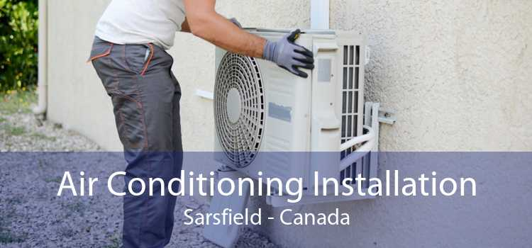 Air Conditioning Installation Sarsfield - Canada