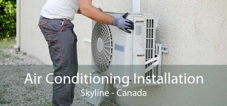 Air Conditioning Installation Skyline - Canada