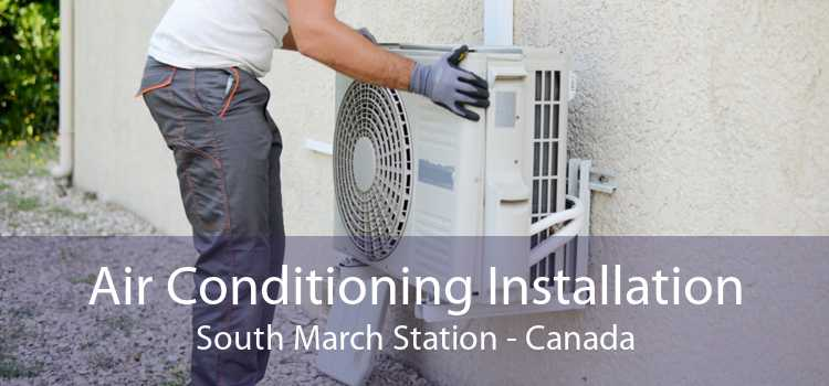 Air Conditioning Installation South March Station - Canada