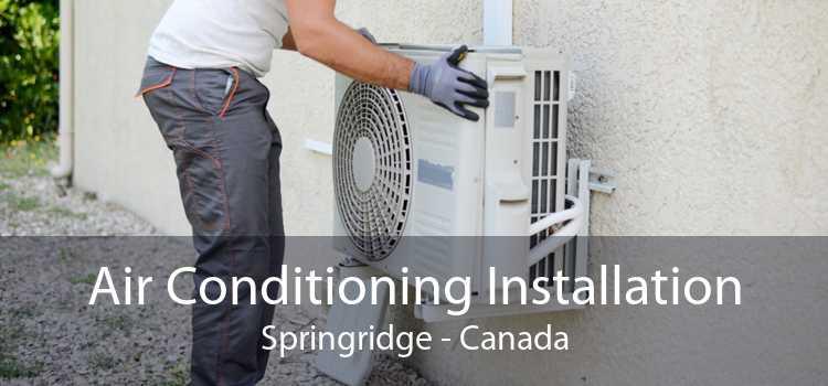 Air Conditioning Installation Springridge - Canada