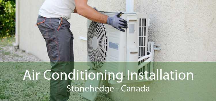 Air Conditioning Installation Stonehedge - Canada
