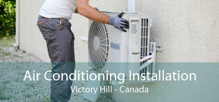 Air Conditioning Installation Victory Hill - Canada
