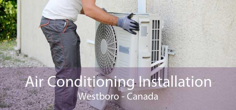 Air Conditioning Installation Westboro - Canada