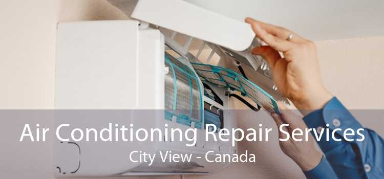 Air Conditioning Repair Services City View - Canada