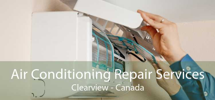 Air Conditioning Repair Services Clearview - Canada