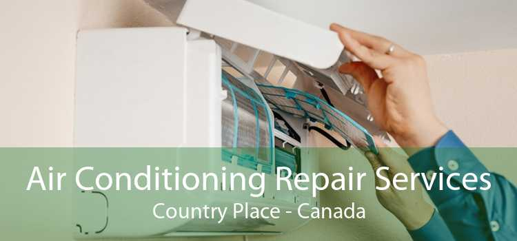 Air Conditioning Repair Services Country Place - Canada