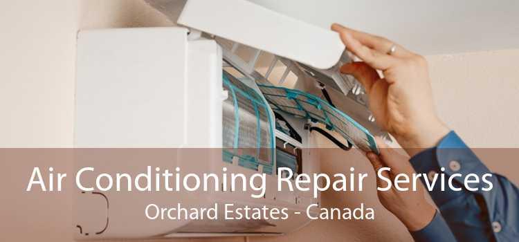 Air Conditioning Repair Services Orchard Estates - Canada