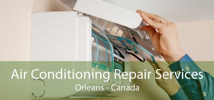 Air Conditioning Repair Services Orleans - Canada
