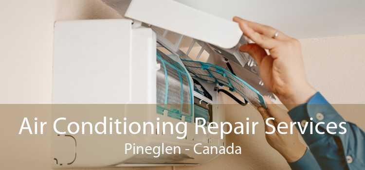 Air Conditioning Repair Services Pineglen - Canada