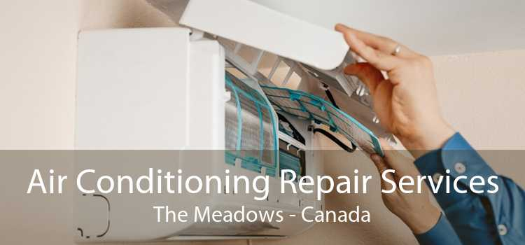 Air Conditioning Repair Services The Meadows - Canada