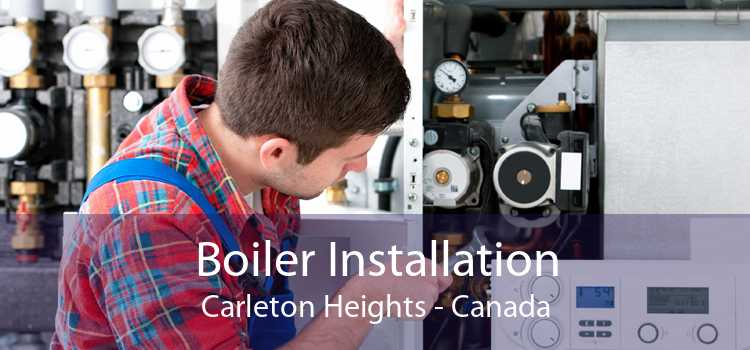 Boiler Installation Carleton Heights - Canada
