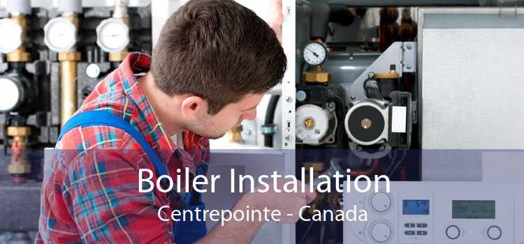 Boiler Installation Centrepointe - Canada