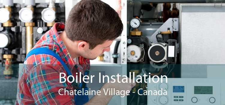 Boiler Installation Chatelaine Village - Canada